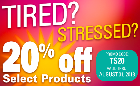 Tired? Stressed? • 20% off Select Products.
