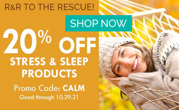 20% off Stress & Sleep Products • Shop Now Through 10.29.21