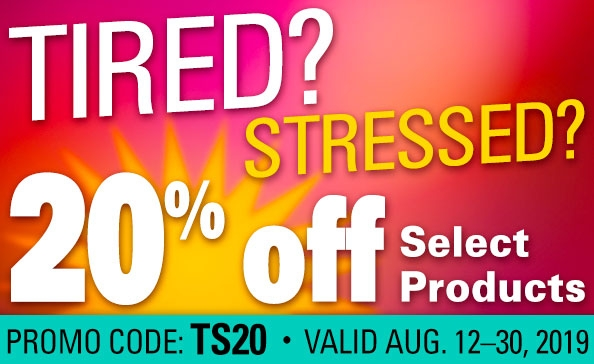 Tired? Stressed? 20% Off Select Products