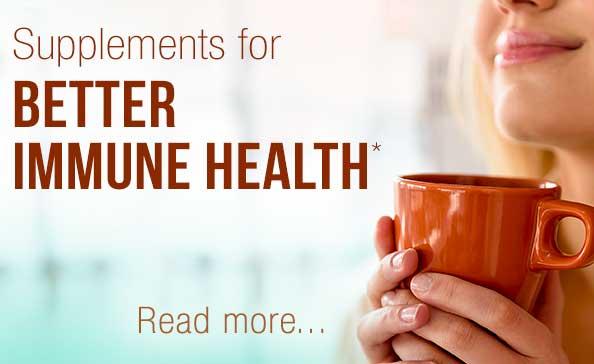 Supplements for Better Immune Health*
