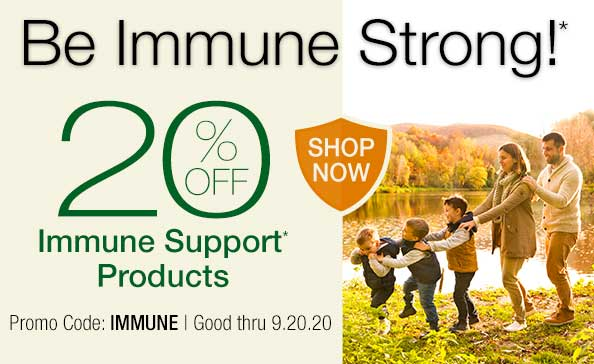 Be Immune Strong!*  •  20% OFF IMMUNE SUPPORT* PRODUCTS