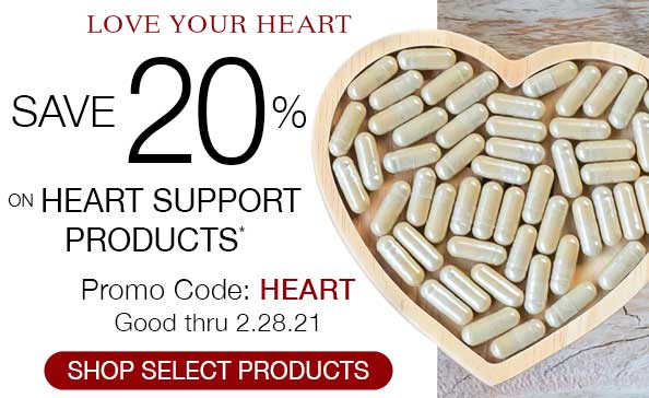 Love your heart. Save 20% on heart support products. Promo Code: HEART
