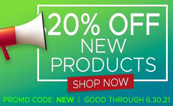 New Products Sale • Sale good through 6.30.21