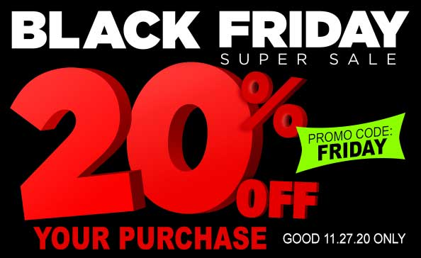 Black Friday super sale. Promo code Friday 20% off your purchase
