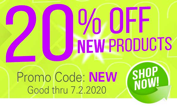 20% OFF New Products • Promo Code: NEW